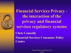 Financial Services Privacy the interaction of the privacy