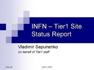 INFN Tier 1 Site Status Report Vladimir Sapunenko