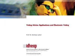 Voting Advice Applications and Electronic Voting Prof Dr