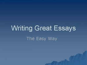 Writing Great Essays The Easy Way AWESOME Introduction