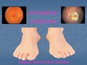 INTEGRATED SCREENING Margaret Bruce Sarah Anderson INTEGRATED SCREENING