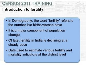 Introduction to fertility In Demography the word fertility