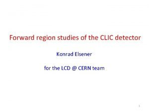 Forward region studies of the CLIC detector Konrad