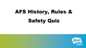 AFS History Rules Safety Quiz AFS stands for