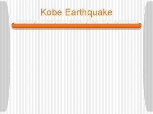 Kobe Earthquake Kobe Earthquake January 17 1995 5