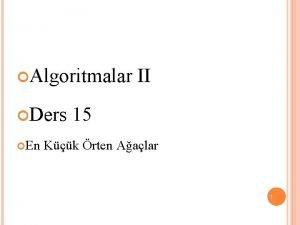 Algoritmalar Ders En II 15 Kk rten Aalar