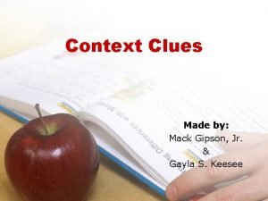 Context Clues Made by Mack Gipson Jr Gayla