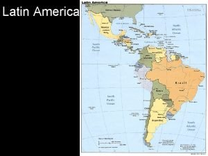 Latin America Regions of Latin America The Caribbean