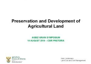 Preservation and Development of Agricultural Land AGBIZ GRAIN