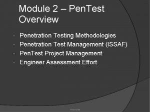 Module 2 Pen Test Overview Penetration Testing Methodologies