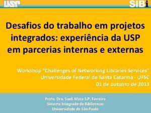 Desafios do trabalho em projetos integrados experincia da