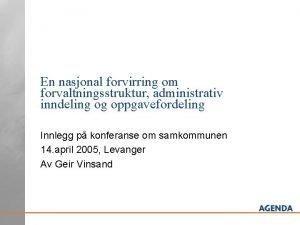 En nasjonal forvirring om forvaltningsstruktur administrativ inndeling og