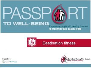 Destination fitness Supported by PURPOSE Destination fitness provides