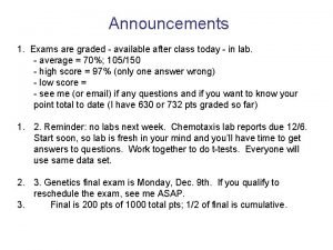 Announcements 1 Exams are graded available after class