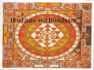 Hinduism and Buddhism Hinduism the beginning n n