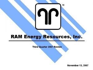 TM RAM Energy Resources Inc Third Quarter 2007