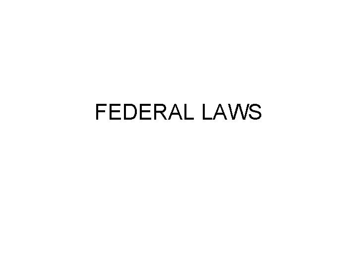 FEDERAL LAWS LAWS RULES AND REGULATIONS Pure Food