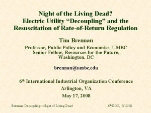 Night of the Living Dead Electric Utility Decoupling