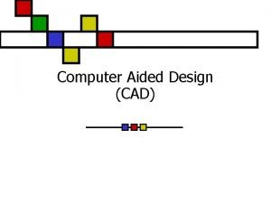 Computer Aided Design CAD Orthographic Projection Orthographic Projection