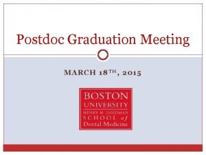 Postdoc Graduation Meeting MARCH 18 TH 2015 Graduation