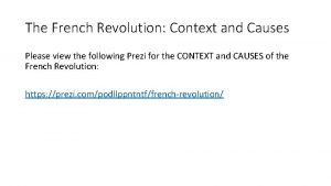 The French Revolution Context and Causes Please view