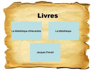 Livres La bibliothque dAlexandrie Jacques Prevert La bibliothque