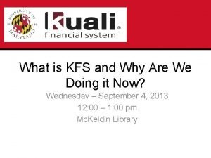 What is KFS and Why Are We Doing