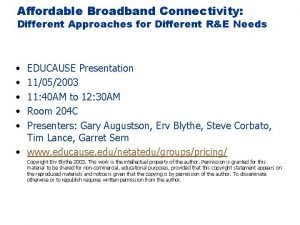 Affordable Broadband Connectivity Different Approaches for Different RE