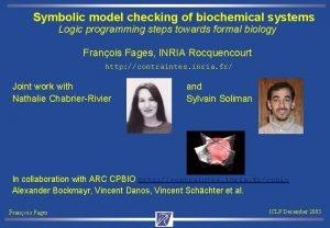 Symbolic model checking of biochemical systems Logic programming