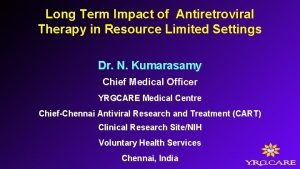 Long Term Impact of Antiretroviral Therapy in Resource
