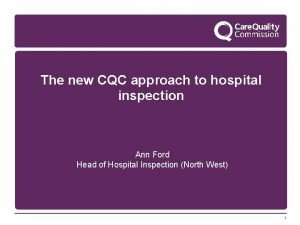 The new CQC approach to hospital inspection Ann