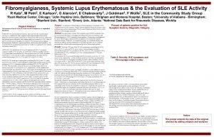 Fibromyalgianess Systemic Lupus Erythematosus the Evaluation of SLE