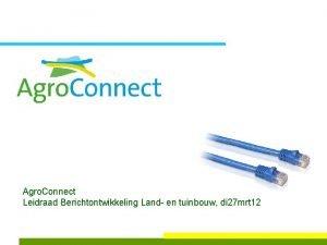 Agro Connect Leidraad Berichtontwikkeling Land en tuinbouw di