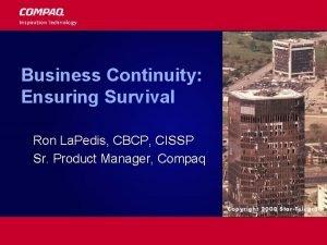 Business Continuity Ensuring Survival Ron La Pedis CBCP