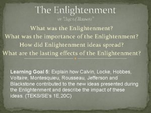 The Enlightenment or Age of Reason What was