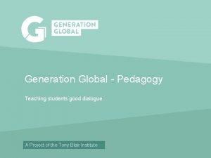 Generation Global Pedagogy Teaching students good dialogue Induction