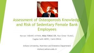 Assessment of Osteoporosis Knowledge and Risk of Sedentary