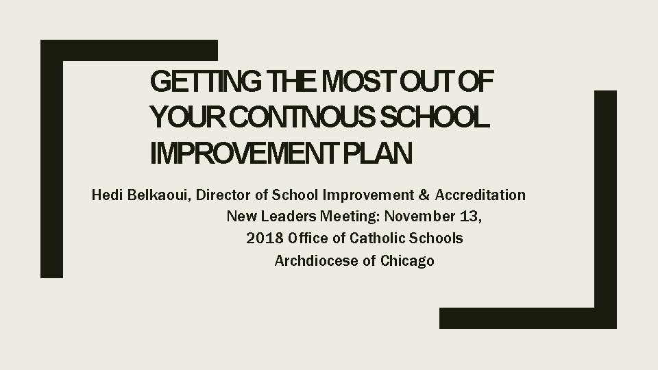 GETTING THE MOST OUT OF YOUR CONTNOUS SCHOOL