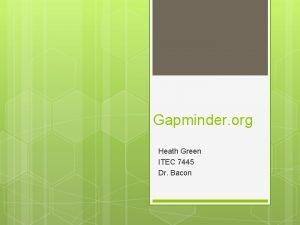 Gapminder org Heath Green ITEC 7445 Dr Bacon