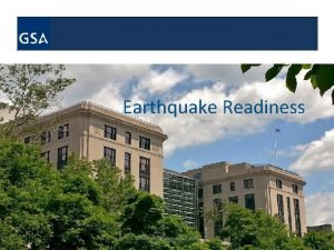 Earthquake Readiness Office of Mission Assurance 1 Earthquake