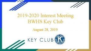 2019 2020 Interest Meeting BWHS Key Club August