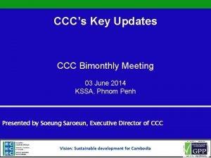 CCCs Key Updates CCC Bimonthly Meeting 03 June