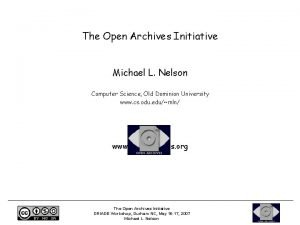 The Open Archives Initiative Michael L Nelson Computer