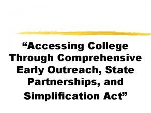 Accessing College Through Comprehensive Early Outreach State Partnerships