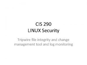 CIS 290 LINUX Security Tripwire file integrity and