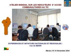 ATELIER MONDIAL SUR LES INDICATEURS D ACCES COMMUNAUTAIRES