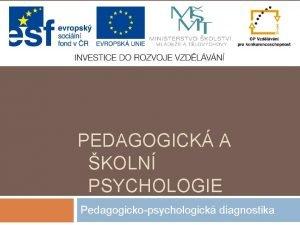 PEDAGOGICK A KOLN PSYCHOLOGIE Pedagogickopsychologick diagnostika vodem Tradin
