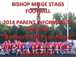 BISHOP MIEGE STAGS FOOTBALL 2014 PARENT INFORMATION MEETING