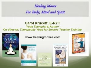 Healing Moves For Body Mind and Spirit Carol