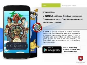 Educational Game INTRODUCING CQUEST A MOBILE APP GAME